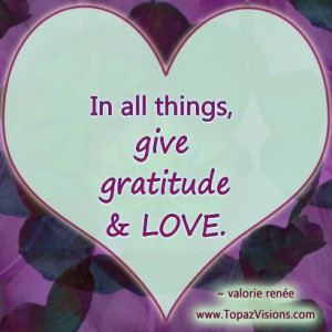 May Gratitude & LOVE shape your way.